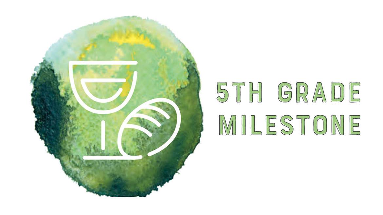 5th Grade Communion Milestone
