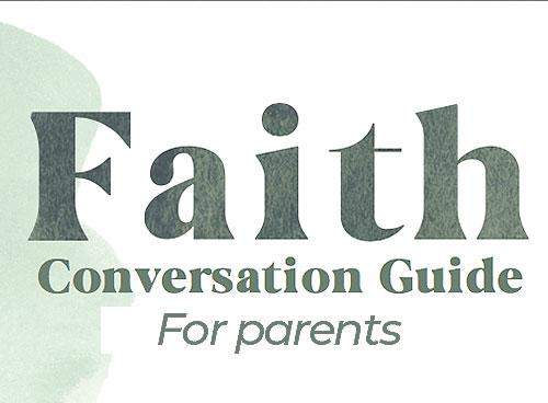 Faith Conversation Guides for Parents
