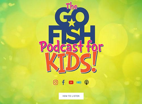 Go Fish Kids Podcast