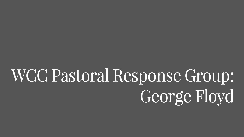 WCC Pastoral Response Group: George Floyd